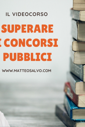 Superare i concorsi pubblici Matteo Salvo
